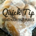 Quick Tip:  Using Your Fruit Purees