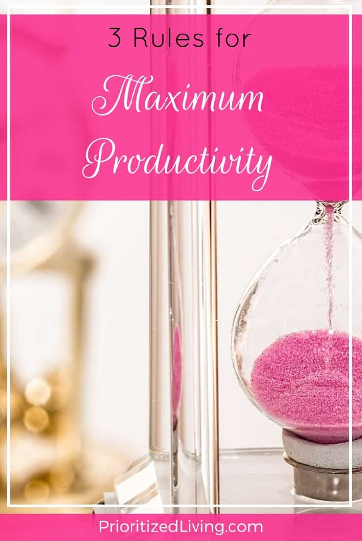 Want to be more productive? These three questions are perfect for refocusing your day's activities on a continual basis. | 3 Rules for Maximum Productivity: How to Be More Productive | Prioritized Living