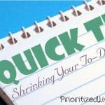Quick Tip:  Shrinking Your To-Do List
