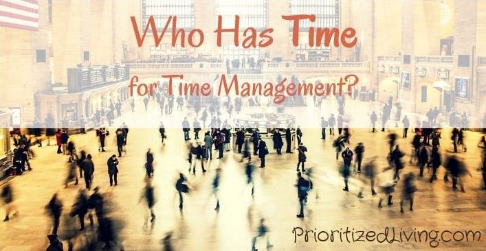 Who Has Time for Time Management