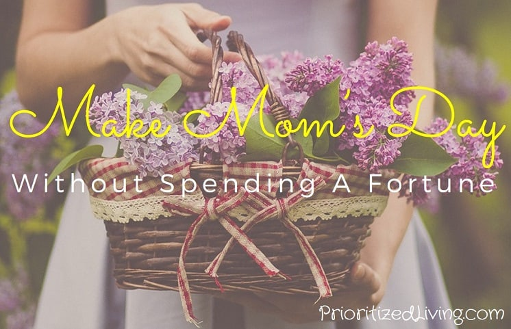 Make Moms Day Without Spending a Fortune