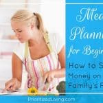 Meal Planning for Beginners: How to Save Money on Your Family's Food