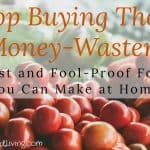 Stop Buying These Money-Wasters: 7 Fast and Fool-Proof Foods You Can Make at Home