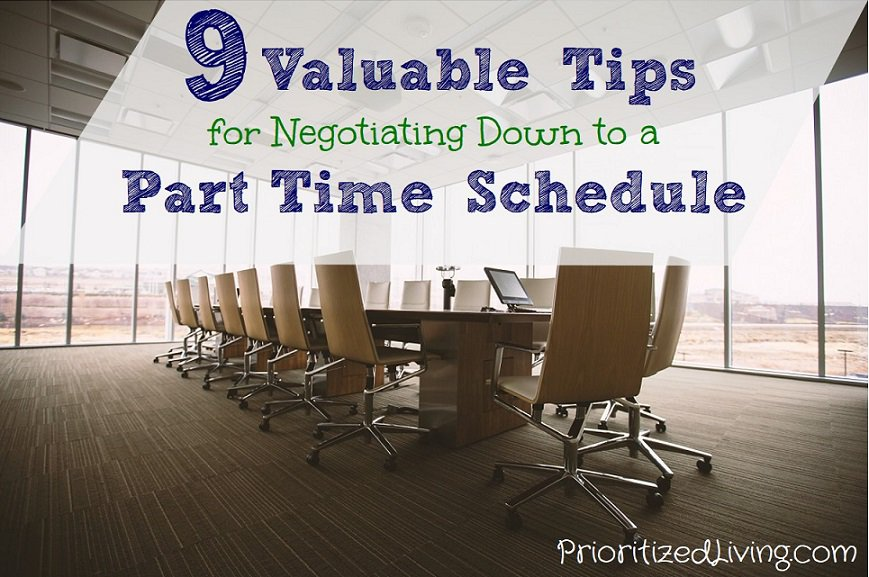 9 Valuable Tips for Negotiating Down to a Part-Time Schedule