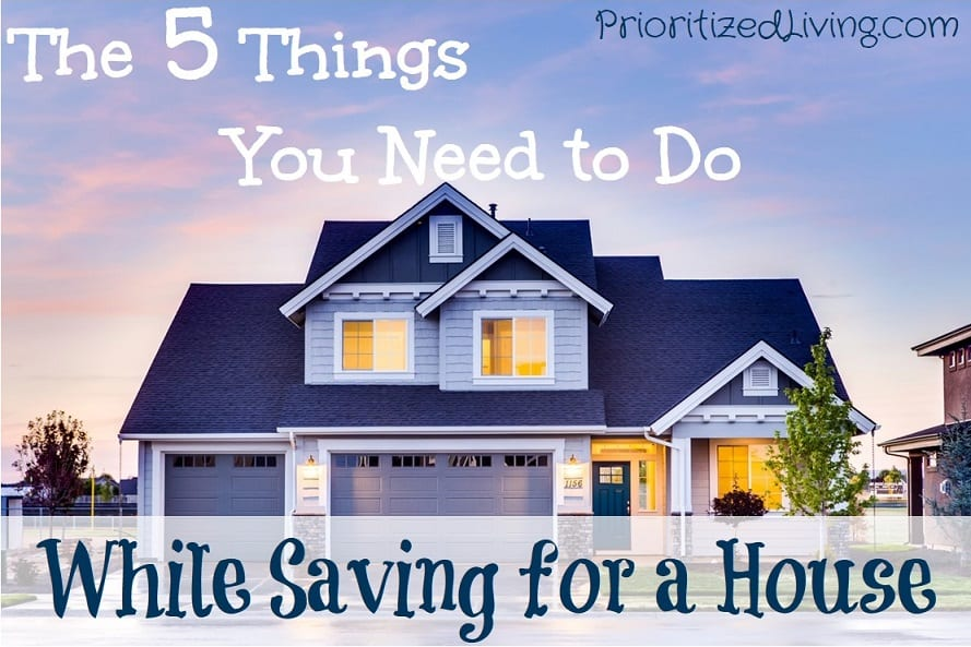 The 5 things you need to do while saving for a house for Home need things