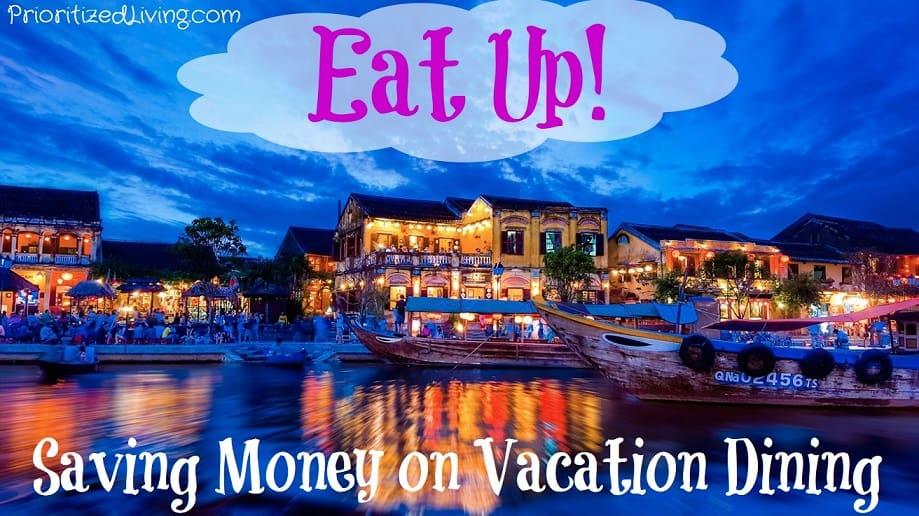 Eat Up Saving Money on Vacation Dining