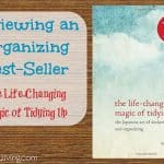 Reviewing an Organizing Bestseller:  The Life-Changing Magic of Tidying Up (Part 1)