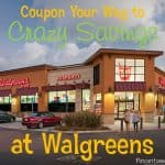 Coupon Your Way to Crazy Savings at Walgreens
