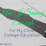 Am I Saving Enough for My Child's College Education?