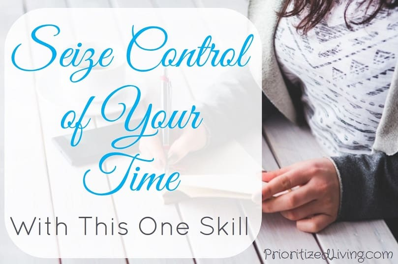 Seize Control of Your Time With This One Skill
