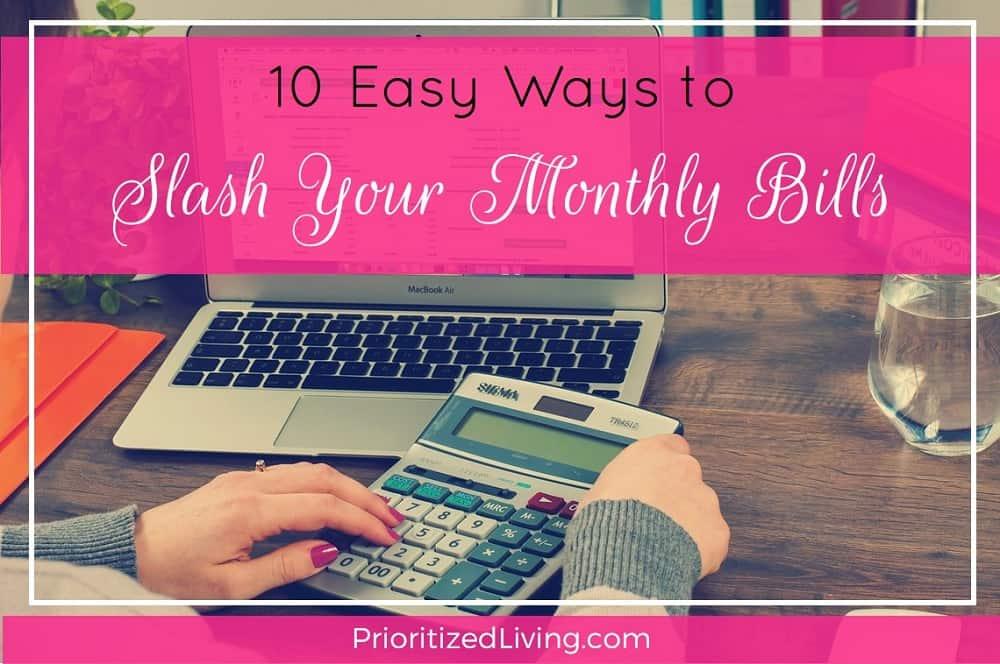 10 Easy Ways to Slash Your Monthly Bills