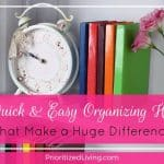 12 Quick & Easy Organizing Habits That Make a Huge Difference
