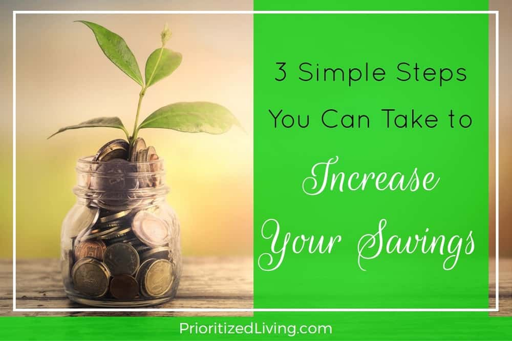 3 Simple Steps You Can Take to Increase Your Savings