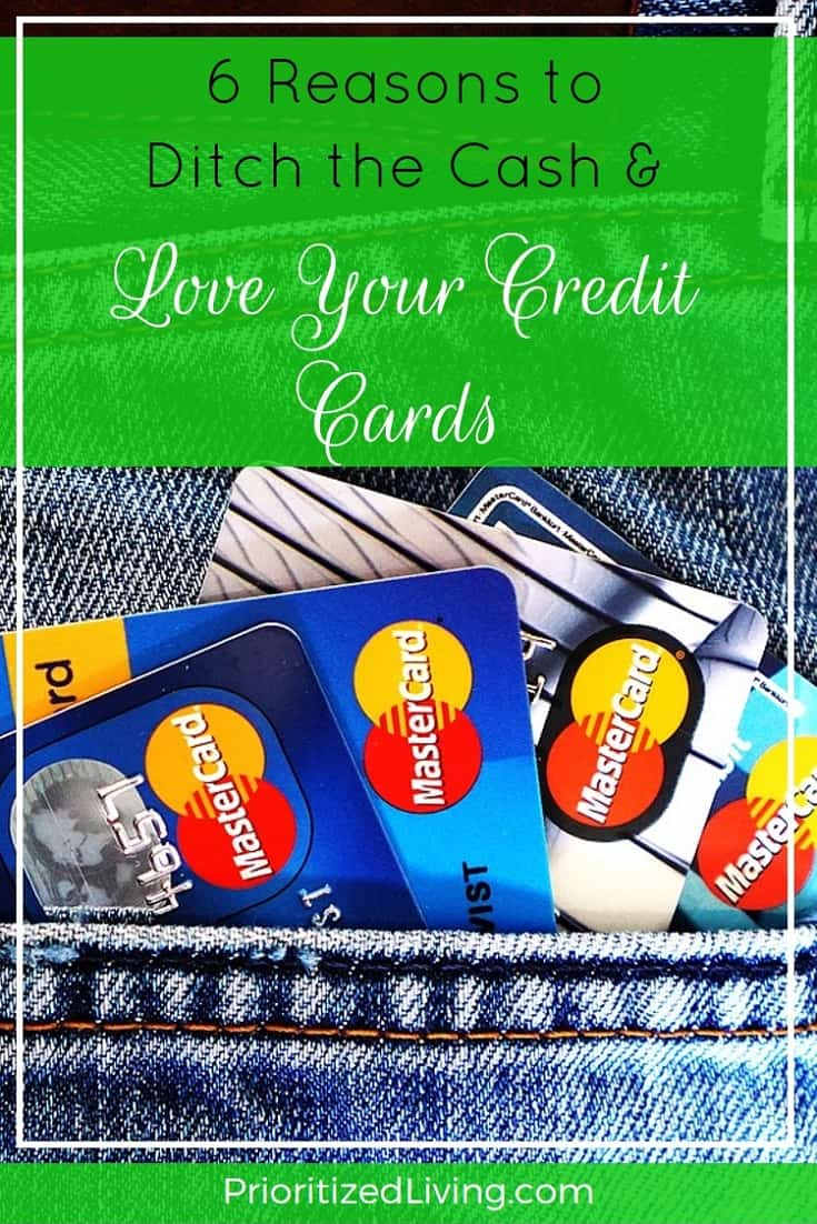 Cash is king . . . or is it? Here are some reasons why it pays to love your credit cards and go with plastic. | 6 Reasons to Ditch the Cash and Love Your Credit Cards | Prioritized Living