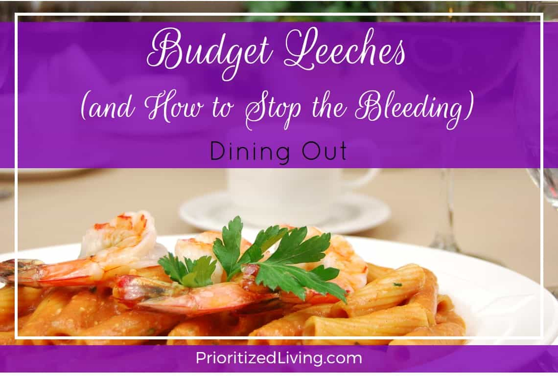 Budget Leeches and How to Stop the Bleeding - Dining Out
