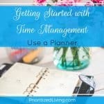 Getting Started with Time Management:  Use a Planner