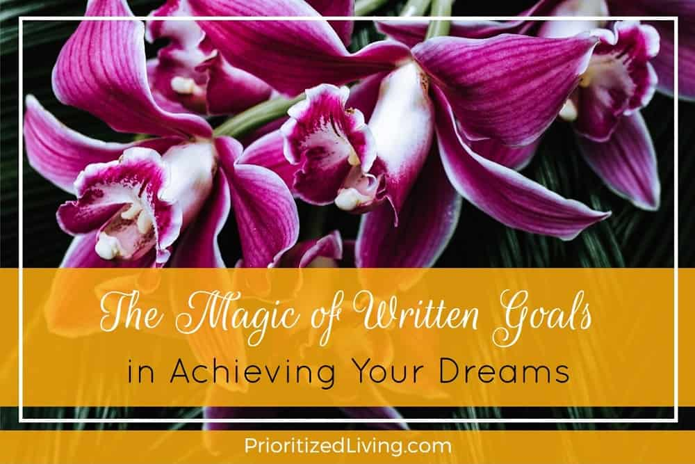 The Magic of Written Goals in Achieving Your Dreams
