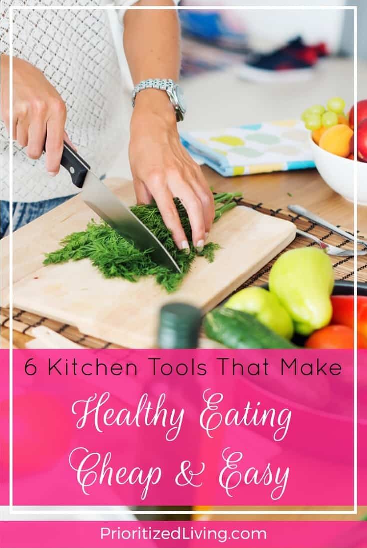 Eating pre-packaged foods is convenient, but it can cost a pretty penny. Here are six of my favorite kitchen tools for prepping healthy foods fast! | 6 Kitchen Tools That Make Healthy Eating Cheap & Easy | Prioritized Living