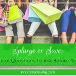 Splurge or Save: 6 Critical Questions to Ask Before You Buy