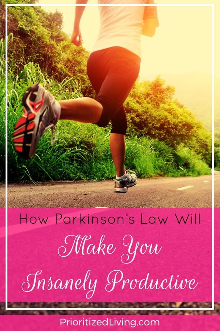 Parkinson's Law says that the more time you have to accomplish something, the longer it will take. Here's how you can use it to become insanely productive. | How Parkinson's Law Will Make You Insanely Productive | Prioritized Living
