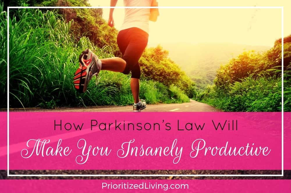 How Parkinson's Law Will Make You Insanely Productive