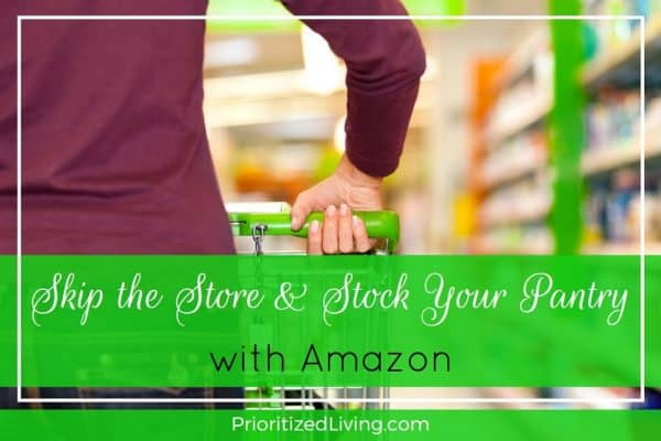Skip the Store & Stock Your Pantry with Amazon