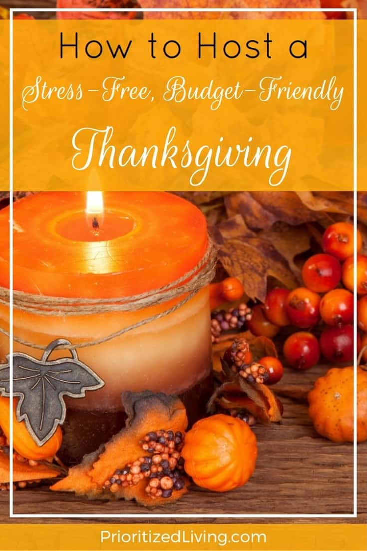 Hosting Thanksgiving can be stressful and expensive, but it doesn't have to be! Here's how to make this year's turkey feast a relaxing, thrifty celebration! | How to Host a Stress-Free Budget-Friendly Thanksgiving | Prioritized Living