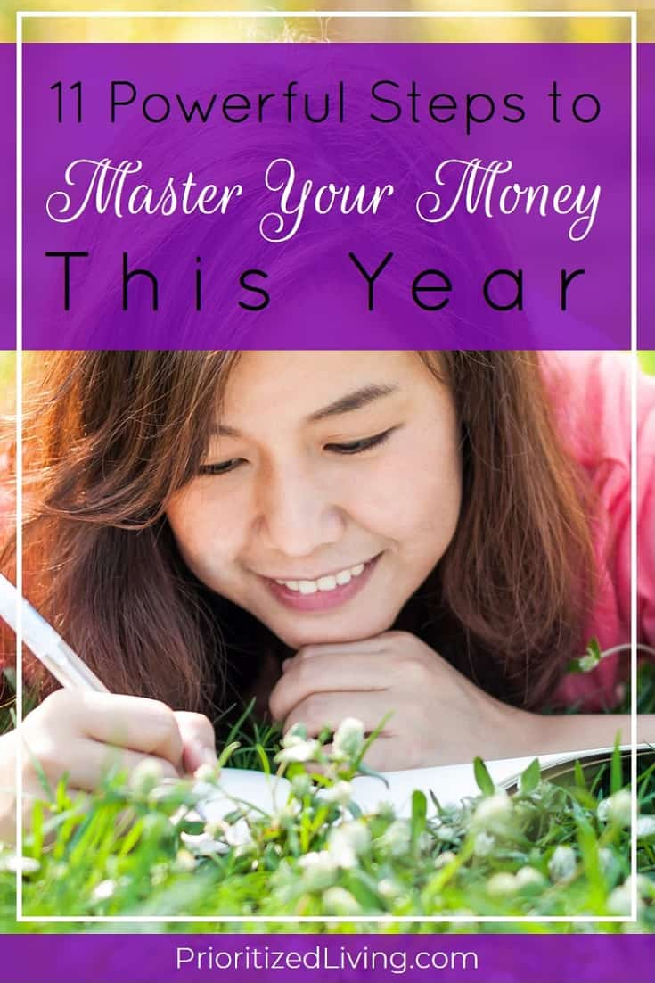The new year is the perfect time not only to make over but to master your money. And there's something you can do no matter where you are on your journey to financial health! Here are 11 steps you can take to master your money this year. | 11 Powerful Steps to Master Your Money This Year | Prioritized Living