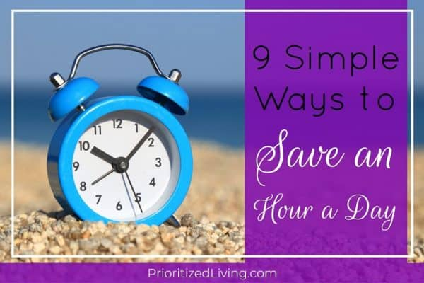 9 Simple Ways to Save an Hour a Day