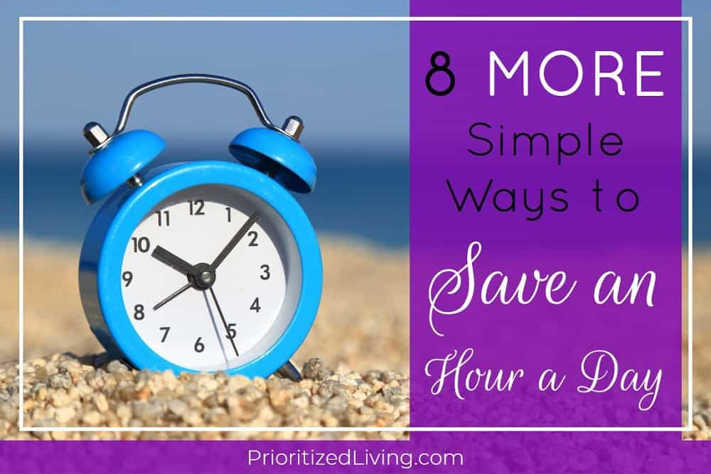 8 More Simple Ways to Save an Hour a Day