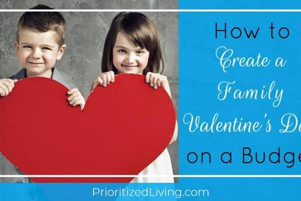 How to Create a Family Valentine's Day on a Budget