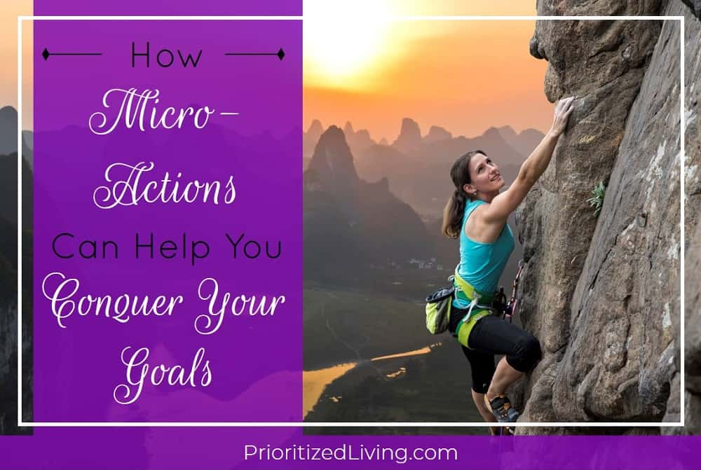 How Micro-Actions Can Help You Conquer Your Goals