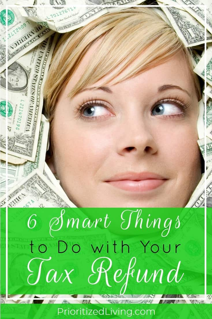 Got a tax refund this year? You might be surprised what kind of powerful financial moves you can make with it. Here's your step-by-step plan for maximizing the benefit of your tax refund. | 6 Smart Things to Do with Your Tax Refund | Prioritized Living