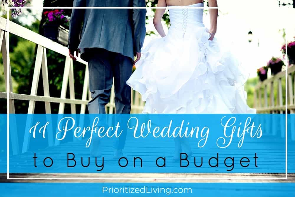 & 11 Perfect Wedding Gifts to Buy on a Budget - Prioritized Living