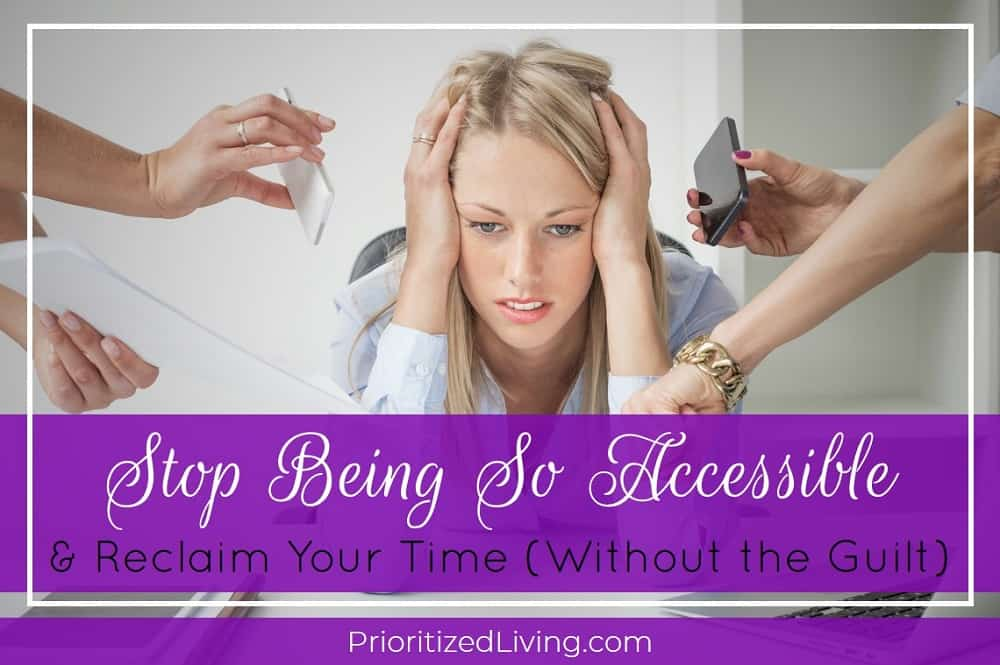 Stop Being So Accessible and Reclaim Your Time Without the Guilt