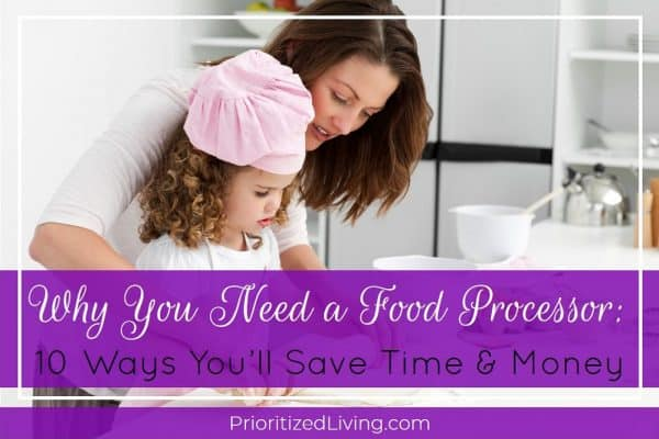 Why You Need a Food Processor: 10 Ways You'll Save Time & Money