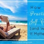 How to Practice Self-Care (and Why It Matters)
