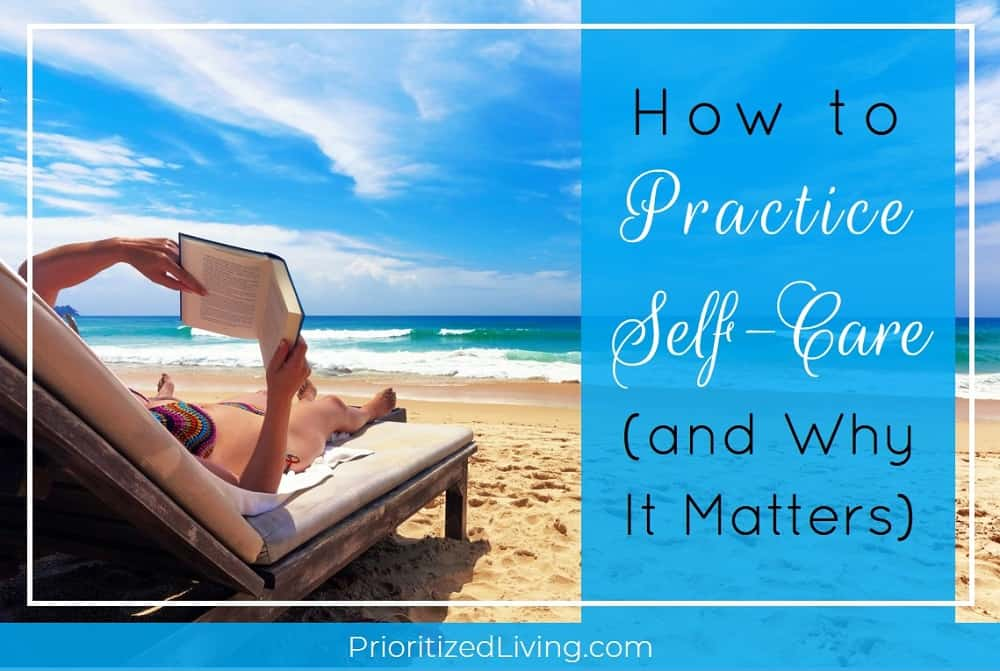 How to Practice Self-Care and Why It Matters