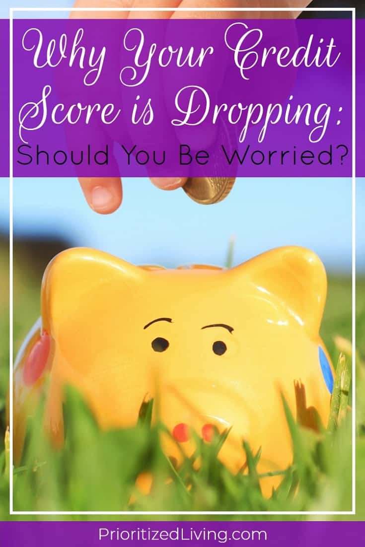 Are you freaking out because you noticed your credit score dropped? Here's when you should take quick action (and when not to worry)! | Why Your Credit Score is Dropping: Should You Be Worried? | Prioritized Living
