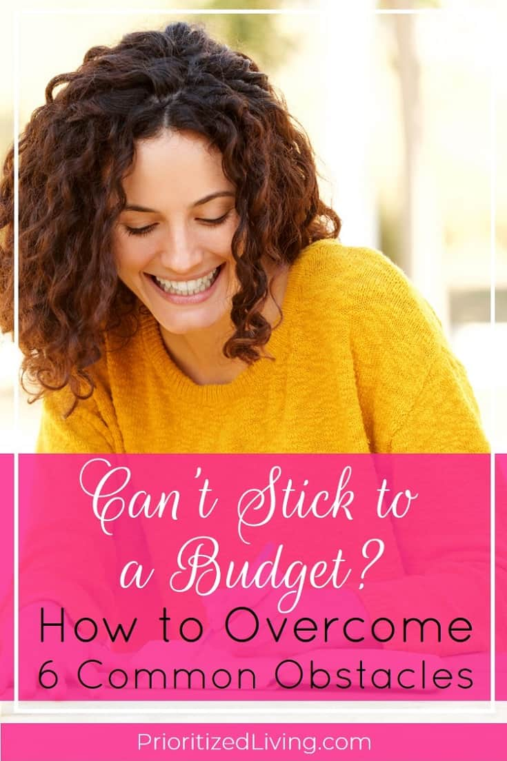 Cant Stick to a Budget? How to Overcome 6 Common Obstacles | Prioritized Living