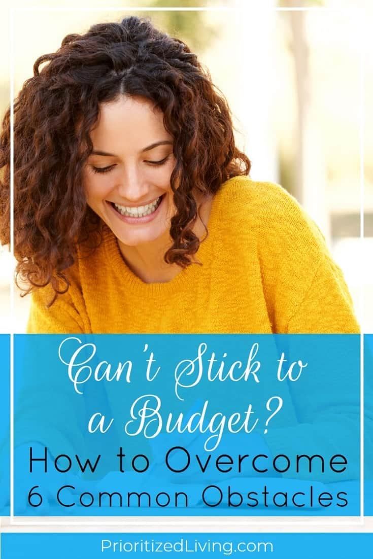 You WANT to stick to a budget, but you keep falling off the wagon. What can you do? Get ready to diagnose (and fix!) exactly what's tripping up your budget. | Can't Stick to a Budget? How to Overcome 6 Common Obstacles | Prioritized Living