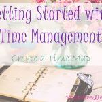 Getting Started with Time Management:  Create a Time Map