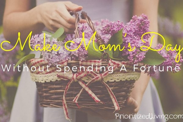 Make Mom's Day Without Spending a Fortune