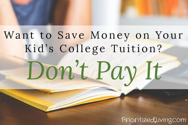 Want to Save Money on Your Kid's College Tuition? Don't Pay It