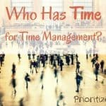 Who Has <b>Time</b> for Time Management?