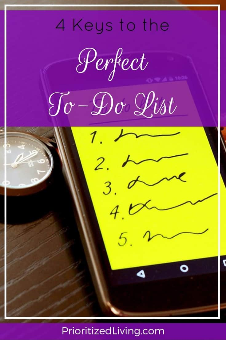 Throw out your confidence-crushing, massive list! Here are the 4 ways to make a to-do list that gets things done!   4 Keys to the Perfect To-Do List   Prioritized Living