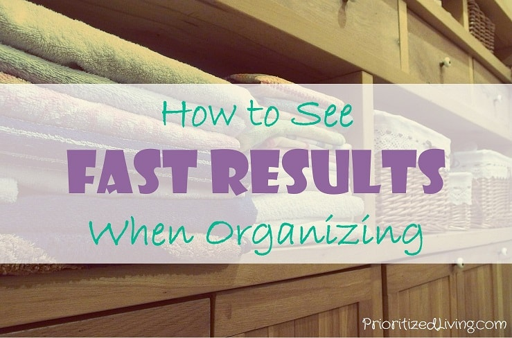How to See Fast Results When Organizing