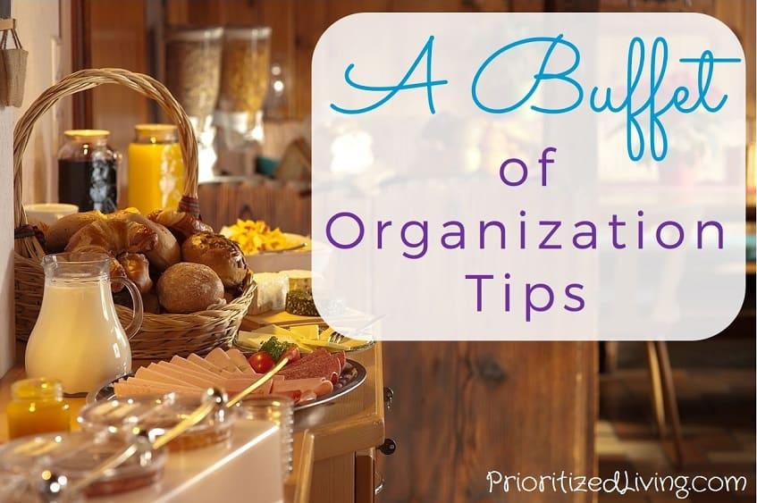 A Buffet of Organization Tips