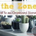 In the Zone: The Secret to an Organized Home