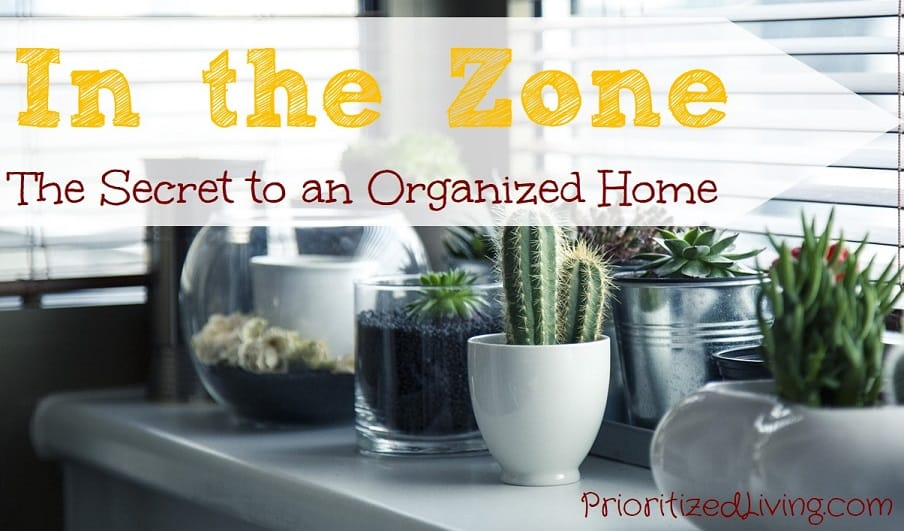 In the Zone - The Secret to an Organized Home